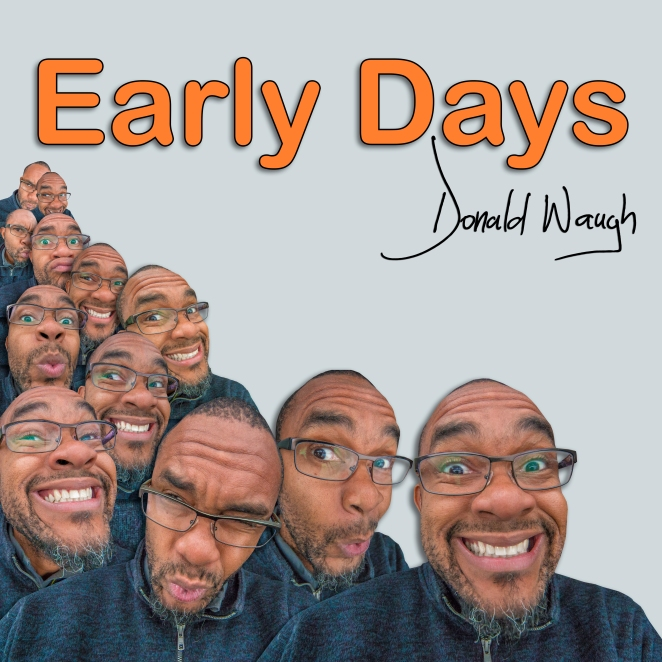 Early Days - Donald Waugh
